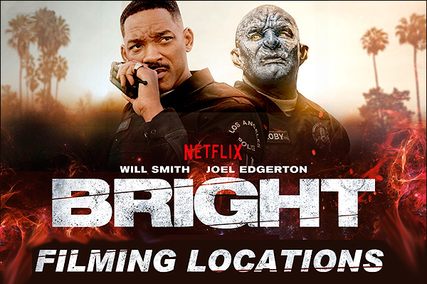 BRIGHT - Filming Locations