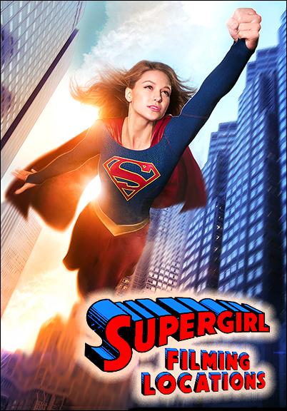 Supergirl - Filming Locations
